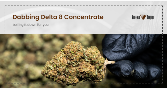 Dabbing Delta 8 Concentrate