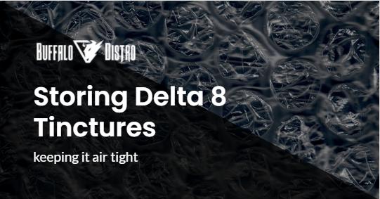 Storing Delta 8 Tinctures
