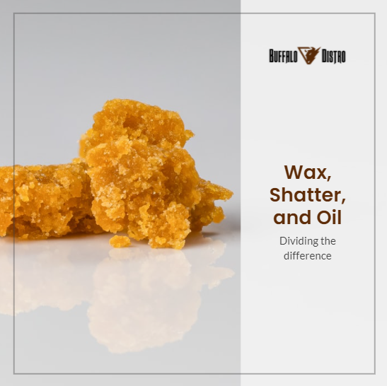 wax, shatter, and oil